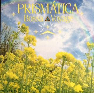 Prismatica /Bossa Voyage